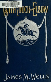 With touch of elbow; or, Death before dishonor; a thrilling narrative of adventure on land and sea
