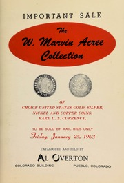 The W. Marvin Acree collection of United States gold, silver, nickel, and copper coins, rare U.S. currency, to be sold by mail bids only ... [01/25/1963]