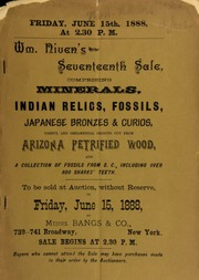 Wm. Niven's seventeenth sale, comprising minerals, Indian relics, fossils, Japanese bronzes and curios, ... Arizona petrified wood, and a collection of fossils from S.C., including over 800 sharks' teeth, to be sold at auction, by Messrs. Bangs & Co. ... [06/15/1888]