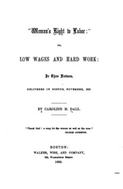 Woman-s Right to Labor, Or, Low Wages and Hard Work: In Three Lectures ...