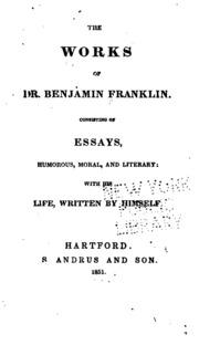 the works of dr benjamin franklin consisting of essays  the works of dr benjamin franklin consisting of essays humorous moral and literary