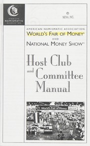 American Numismatic Association World's Fair of Money and National Money Show: Host Club and Committee Manual
