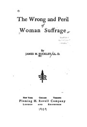 w suffrage wrong in principle and practice an essay by  the wrong and peril of w suffrage