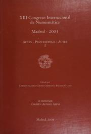 XIII Congreso Internacional de Numismática, Madrid, 2003 : actas-proceedings-actes / editado por Carmen Alfaro, Carmen Marcos y Paloma Otero. / Vol. 1