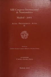 XIII Congreso Internacional de Numismática, Madrid, 2003 : actas-proceedings-actes / editado por Carmen Alfaro, Carmen Marcos y Paloma Otero. / Vol. 2