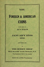 XIII. Foreign & American coins to be sold at auction ... at The Hobby Shop ... Rochester, N.Y., Paul M. Lange, numismatist. [01/25/1930]