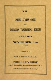 XII. United States coins and Canadian tradesmen's tokens auction ... Paul M. Lange, numismatist, The Hobby Shop ... Rochester, N.Y. [11/09/1929]