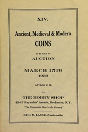 XIV. Ancient, medieval, and modern coins to be sold at auction ... at The Hobby Shop ... Rochester, N.Y., Paul M. Lange, numismatist. [03/15/1930]