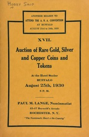 XVII. Auction of rare gold, silver, and copper coins and tokens at the Hotel Statler, Buffalo ... Paul M. Lange, numismatist, The Hobby Shop ... Rochester, N.Y. [08/25/1930]