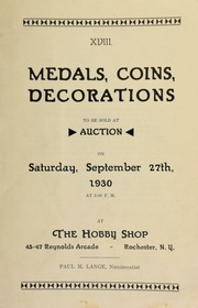 XVIII. Medals, coins, decorations to be sold at auction ... at The Hobby Shop ... Rochester, N.Y., Paul M. Lange, numismatist. [09/27/1930]