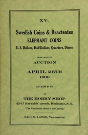 XV. Swedish coins and Bracteates, elephant coins, U.S. dollars, half dollars, quarters, dimes to be sold at auction ... at The Hobby Shop ... Rochester, N.Y., Paul M. Lange, numismatist. [04/26/1930]