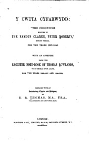 Y cwtta cyfarwydd; The chronicle written by the famous clarke, Peter Roberts, notary public, for the years 1607-1646