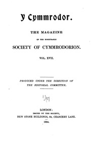 Vol 17-19: Y Cymmrodor : the magazine of the Honourable Society of Cymmrodorion