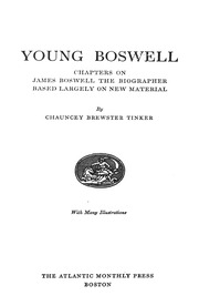 Young Boswell Chapters On James Boswell The Biographer Based Largely On New Material