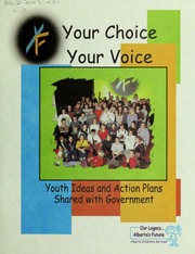 Your choice, your voice : youth ideas and action plans shared with government