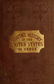 Youths history of the United States in verse; to which is added a valuable chapter of the great inventions of all ages