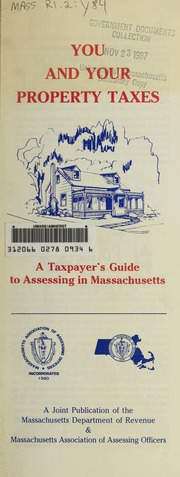 You and your property taxes : a taxpayers guide to assessing in Massachusetts