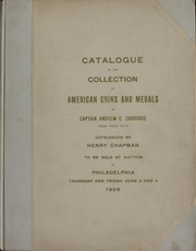 CATALOGUE OF THE COLLECTION OF COLONIAL AND STATE COINS, 1787 NEW YORK, BRASHER DOUBLOON, U.S. PIONEER GOLD COINS, U.S. PATTERN PIECES, POLITICAL MEDALS, INDIAN PEACE MEDALS, ASSAY MEDALS, EXTREMELY FINE CENTS AND HALF CENTS OF CAPTAIN ANDREW C. ZABRISKIE, NEW YORK CITY.