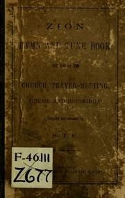 Zion hymn and tune book : for use in the church, prayer-meeting, school and houselhold