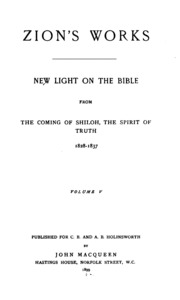 Vol 5: Zions̓ Works: New Light on the Bible, from the Coming of Shiloh, the Spirit of Truth, 1828-1837