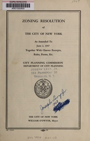 Zoning resolution of the city of New York, as amended to June 2, 1947, together with charter excerpts, rules, forms, etc.