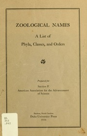 Vol 1936: Zoological names. A list of phyla, classes, and orders, prepared for section F, American Association for the Advancement of Science